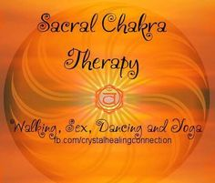 Sacral Chakra Therapy....I could not comment on this pin. This lovely lady pin this One....and if orange is going to bring SEX BACK INTO MY LIFE.....COME ON. However I want LOVE TOO...just saying....liking ORANGE. HUMMMMMMMMMMMMMM LOL