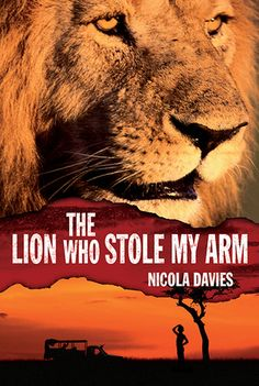 The Lion Who Stole My Arm  http://find.minlib.net/iii/encore/record/C__Rb3138456