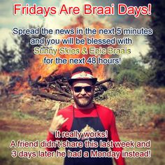 Fridays are braai days It Works, Friday, Funny, Movie Posters, Film Poster, Funny Parenting, Nailed It, Hilarious, Billboard