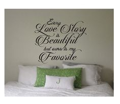 Every Love Story Wall Quote Sign Vinyl Decal Sticker wall Beautiful but ours favorite lettering Faith Friends Family infinite love big large on Etsy, $5.98