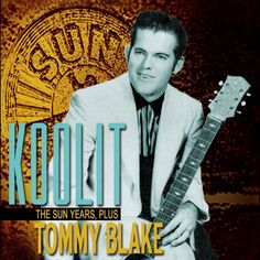 Tommy Blake - Koolit- The Sun Years Plus Alice Faye, Family Brand, Honky Tonk, Best Comments, I Still Love You, Johnny Cash, Music Games, Psychobilly, Musik
