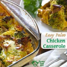 Recipe for Easy Chicken Broccoli Casserole (Paleo, Low Carb, and Gluten Free) is found on Grass Fed Girl's blog.
