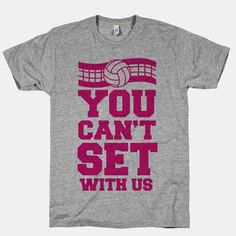 You Can't Set With Us #volleyball #meangirls #funnyshirt #volleyballswag #onwednesdayswewearpink