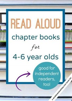 List of 10 great chapter books to read aloud to 4, 5 and 6 (and up!) year olds