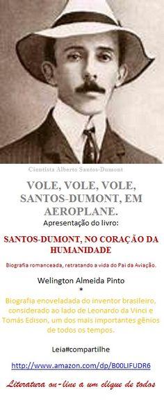 SANTOS-DUMONT, NO CORAÇÃO DA HUMANIDADE   Desde Ícaro, muitos homens tentaram de tudo para voar.  Alberto Santos-Dumont fez melhor: deu asas ao sonho.                                                                                   http://www.amazon.com/dp/B00LIFUDR6