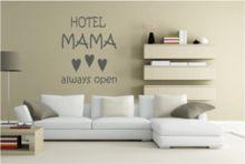 Hotel mama always open! Vele nieuwe designs bij www.muurtekstenonline.nl Leuke ideeën opdoen die passen bij ieder interieur!