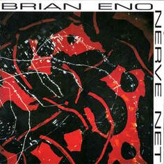 Brian Eno - Nerve Net at Discogs