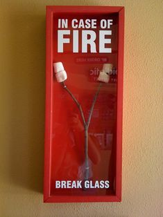 In case of fire, break glass.
