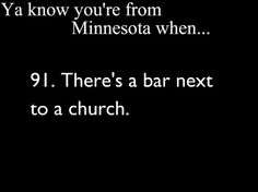 Ya Know You're From Minnesota When (Applies to Wisconsin, too! Minnesota Funny, Minnesota Home, Shooting Photo Couple, International Falls, Feeling Minnesota, White Bear Lake, North Country, Minneapolis, Back Home