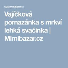 Vajíčková pomazánka s mrkví lehká svačinka | Mimibazar.cz