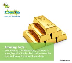Very few chemicals can attack gold, so that's why it keeps it shine even when buried for 1000's of years. A total of eighty-eight thousand tons of gold have been extracted from earth ever since. This means all the gold that has been dug up so far in history would, if melted, make a cube measuring approximately 25x25x25 meters.