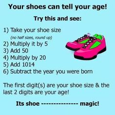 Shoe size Math trick explained >> Did you know that your shoes can tell your age?