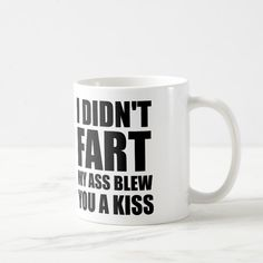 This funny mug will really blow your friends away Size: 11 oz. Funny Gifts For Men, Joke Gifts, Gag Gifts, Gifts In A Mug, Coffee Mugs Online, Funny Coffee Mugs, Coffee Humor, Presents For Boyfriend, Gifts For Coworkers