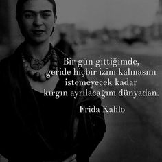 Bir gün bittiğimde, geride hiç bir izim kalmasını istemeyecek kadar kırgın ayrılacağım dünyadan... Meaningful Words, Beautiful Words, Quotes, Fictional Characters, Thunder, Frida Kahlo, Nice Words, Qoutes, Pretty Words