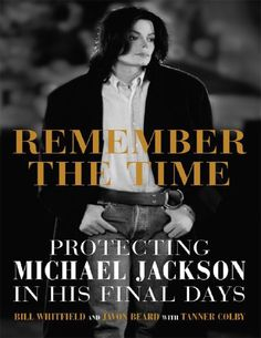 Remember the time protecting michael jackson in his final days  Driven by a desire to show the world who Michael Jackson truly was, Whitfield and Beard produced the only definitive, first-person account of Michael Jackson's last years: the extreme measures necessary to protect Jackson and his family, the simple moments of happiness they managed to share in a time of great stress, the special relationship Jackson shared with his fans, and the tragic events that culminated in the singer's…