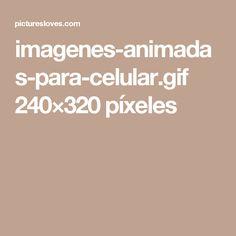 imagenes-animadas-para-celular.gif 240×320 píxeles