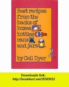 Best Recipes from the Backs of Boxes, Bottles, Cans, and Jars (9780070185500) Ceil Dyer , ISBN-10: 0070185506  , ISBN-13: 978-0070185500 ,  , tutorials , pdf , ebook , torrent , downloads , rapidshare , filesonic , hotfile , megaupload , fileserve