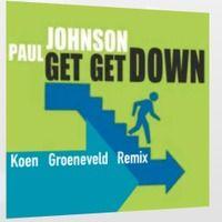 Paul Johnson - Get Get Down (Koen Groeneveld Remix) by koengroeneveld on SoundCloud