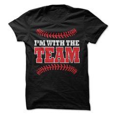 Im With the Team Baseball / Softball T-Shirt T Shirt, Hoodie, Sweatshirt