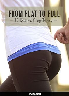 Take Your Butt From Flat to Full With These 10 Moves