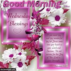 478 Best Wednesday Blessings Images In 2019 Good Morning Quotes