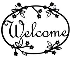 Welcome Sign, Floral, Wrought Iron.Welcome guests into your home with this wrought iron welcome sign hung by your entry. The baked-on powder coating assures years of protection from an outdoor environment. Outdoor Welcome Sign, Welcome Home Signs, Outdoor Signs, Wood Burning Crafts, Wood Burning Patterns, Wood Crafts, Foto Transfer, Pyrography, Metal Wall Art