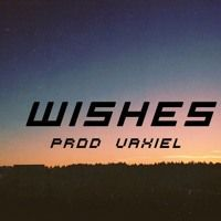 VAXIEL - Wishes by VAXIEL on SoundCloud
