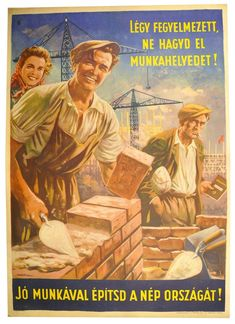 Industrial Safety, Socialist Realism, Old Ads, Hungary, Gallery Wall, Neon, Vintage Humor, Prints, Movie Posters