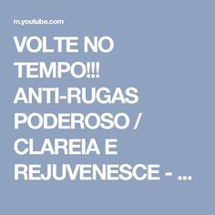 VOLTE NO TEMPO!!! ANTI-RUGAS PODEROSO / CLAREIA E REJUVENESCE - YouTube