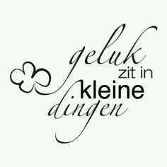 Geluk Zit In Kleine Dingen - - Home & Fashion Words Quotes, Wise Words, Sayings, Dutch Words, Dutch Quotes, One Liner, Beautiful Words, Cool Words, Decir No