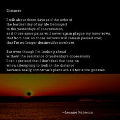"""""""Distance,"""" a poem about hard times in life and the pains of yesterday bleeding into the unknown of tomorrow. Read more poetry at shesinprison.com"""