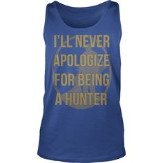 I Ll Never Apologize For Being A Hunter TShirt #gift #ideas #Popular #Everything #Videos #Shop #Animals #pets #Architecture #Art #Cars #motorcycles #Celebrities #DIY #crafts #Design #Education #Entertainment #Food #drink #Gardening #Geek #Hair #beauty #Health #fitness #History #Holidays #events #Home decor #Humor #Illustrations #posters #Kids #parenting #Men #Outdoors #Photography #Products #Quotes #Science #nature #Sports #Tattoos #Technology #Travel #Weddings #Women