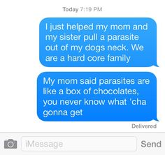 This really just happened to me, so I decided to text my friend and gross her out.