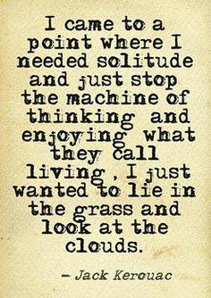 ~ Jack Kerouac