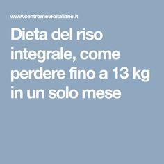 Dieta del riso integrale, come perdere fino a 13 kg in un solo mese