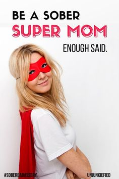 Supermom to the rescue. If you are a mom in recovery, know your worth and take pride in being a mother in recovery. This is for you so read on and love every second of your kickass sober life. Source by unjunkiefied Momm Health And Wellness, Health Tips, Mental Health, Health Resources, Codependency Recovery, Self Development, Personal Development, Loving An Addict
