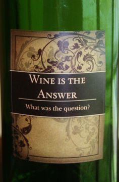 & the answer is...Wine!