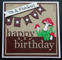 S150 - Hand Made Birthday Card using Memory Box Happy Birthday and Cottage Cutz Mushrooms