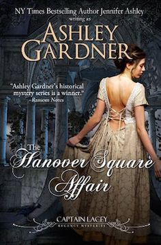 The Hanover Square Affair by Ashley Gardner (Captain Lacey Regency Mystery #1) - fin. 9/14/17