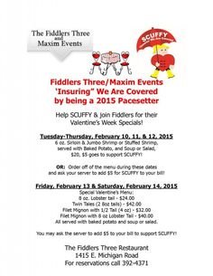 """SCUFFY Valentine's Week Specials at Fiddler's Three – Fiddlers Three/Maxim Events 'Insuring"""" We Are Covered by being a 2015 Pacesetter Help SCUFFY & join Fiddlers for their Valentine's Week Specials! Tuesday-Thursday, February 10, 11, & 12, 2015 6 oz. Sirloin & Jumbo Shrimp or Stuffed Shrimp, served with Baked Potato, and Soup or Salad, $20, $5 goes to support SCUFFY! OR: Order off..."""