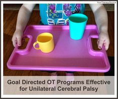 Goal Directed OT Programs Effective for Unilateral Cerebral Palsy - Your Therapy Source