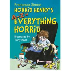 Horrid Henry's A-Z of Everything Horrid (Horrid Henry)/BookLodge Price US $18.30 HK$143/A is for APRIL FOOLS' DAY, Horrid Henry's favourite day of the year. B is for BOGEY BABYSITTER, Rabid Rebecca, the toughest teen in town. C is for CHRISTMAS PRESENTS, Father Christmas had better get it right this year! An encyclopaedia of absolutely EVERYTHING you ever wanted to know about Horrid Henry./Available @ www.BOOKLODGE.com - Lowest Priced Chinese and English Online Parents Bookstore!
