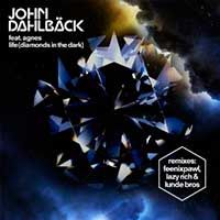 John Dahlback Feat. Agnes – Life (Diamonds In The Dark)