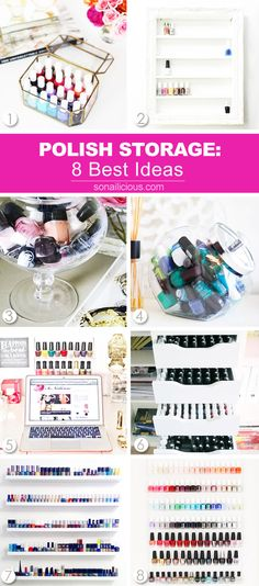 8 great polish storage ideas. More info: http://sonailicious.com/8-nail-polish-storage-ideas/