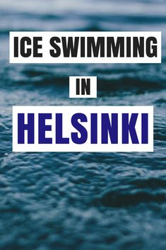 Pair a trip to the sauna with ice swimming, a MUST if in Finland.
