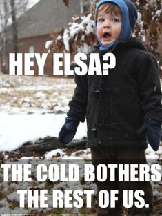 I love limited cold...like when I don't need to leave the house and the kids aren't home...