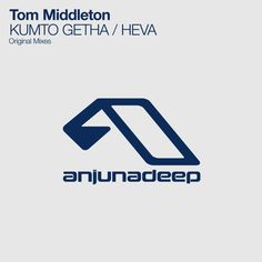 Tom Middleton - KUMTO GETHA / HEVA