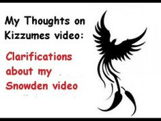 RE Clarifications about my Snowden video by Kizzume