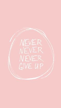 Wallpaper Iphone Quotes Motivation Never Give Up Ideas For 2019 Positive Quotes, Motivational Quotes, Inspirational Quotes, Positive Motivation, Quotes Quotes, Iphone Wallpaper Quotes Inspirational, Pink Quotes, Calm Quotes, Sport Quotes