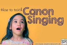 How to Teach Canon Singing. Organized Chaos. Step by step directions for teaching elementary students to sing in canon for the first time. Includes a fun song to use for their first canon!
